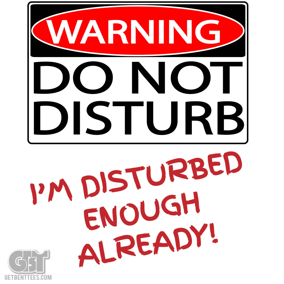 what does do not disturb do on iphone warning do not disturb humorous t shirt get bent tees 1508