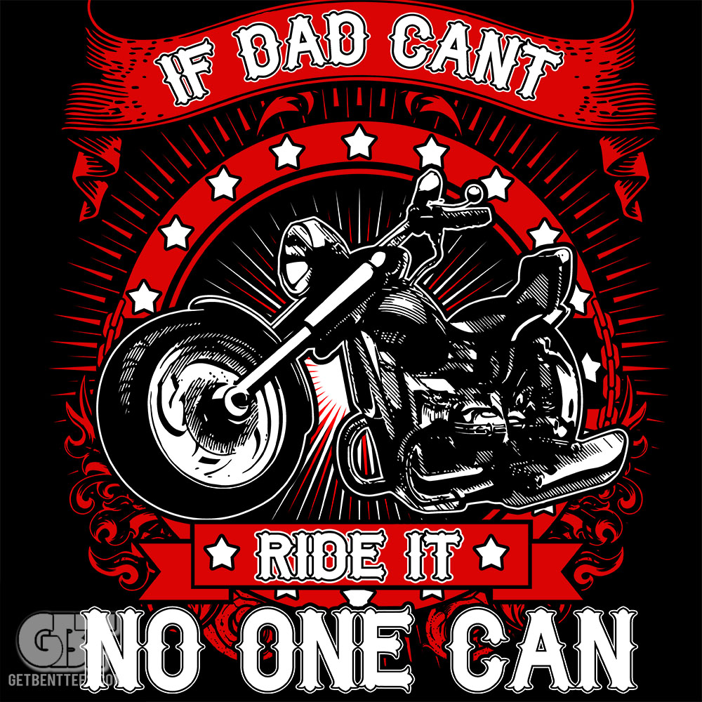 If Dad Can't Ride It No One Can Motorcycle Motorbike T ...