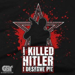 Yeah I deserve Some Pie I Killed Hitler shirt Supernatural t-shirt