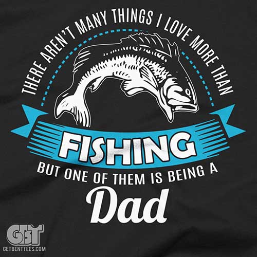 this dad loves fishing 2