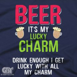 beer drinking tshirt funny beer is my lucky charm alcohol shirt