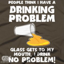 beer drinking prblem tshirt t-shirt funny alcoholic shirt