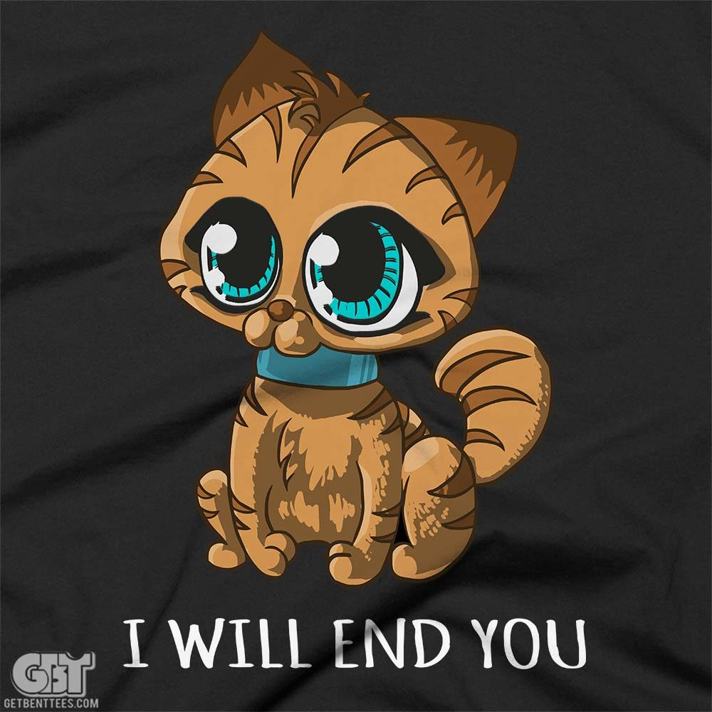 I will end you cute killer cat tshirt