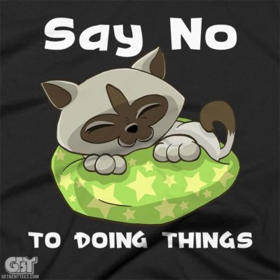SAY NO TO DOING THINGS CUTE FUNNY CAT TSHIRT