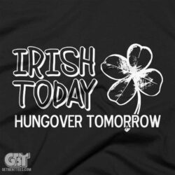 01 irish today hungover tomorrow irish st patricks day t-shirt