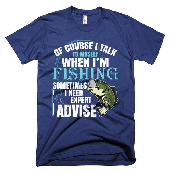 of course i talk to myself funny fishing t-shirt fathers day tshirt 2018