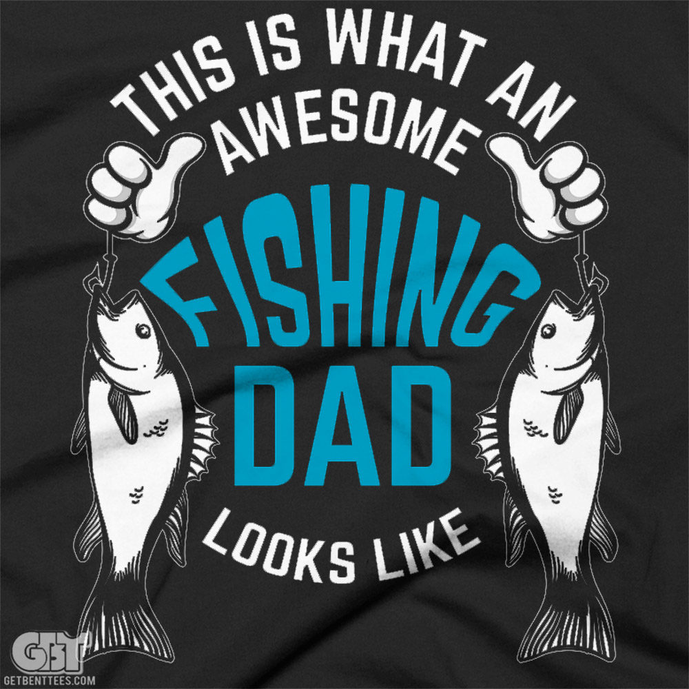 AWESOME FISHING DAD TSHIRT FATHERS DAY 2017 2018 FISHING SHIRT