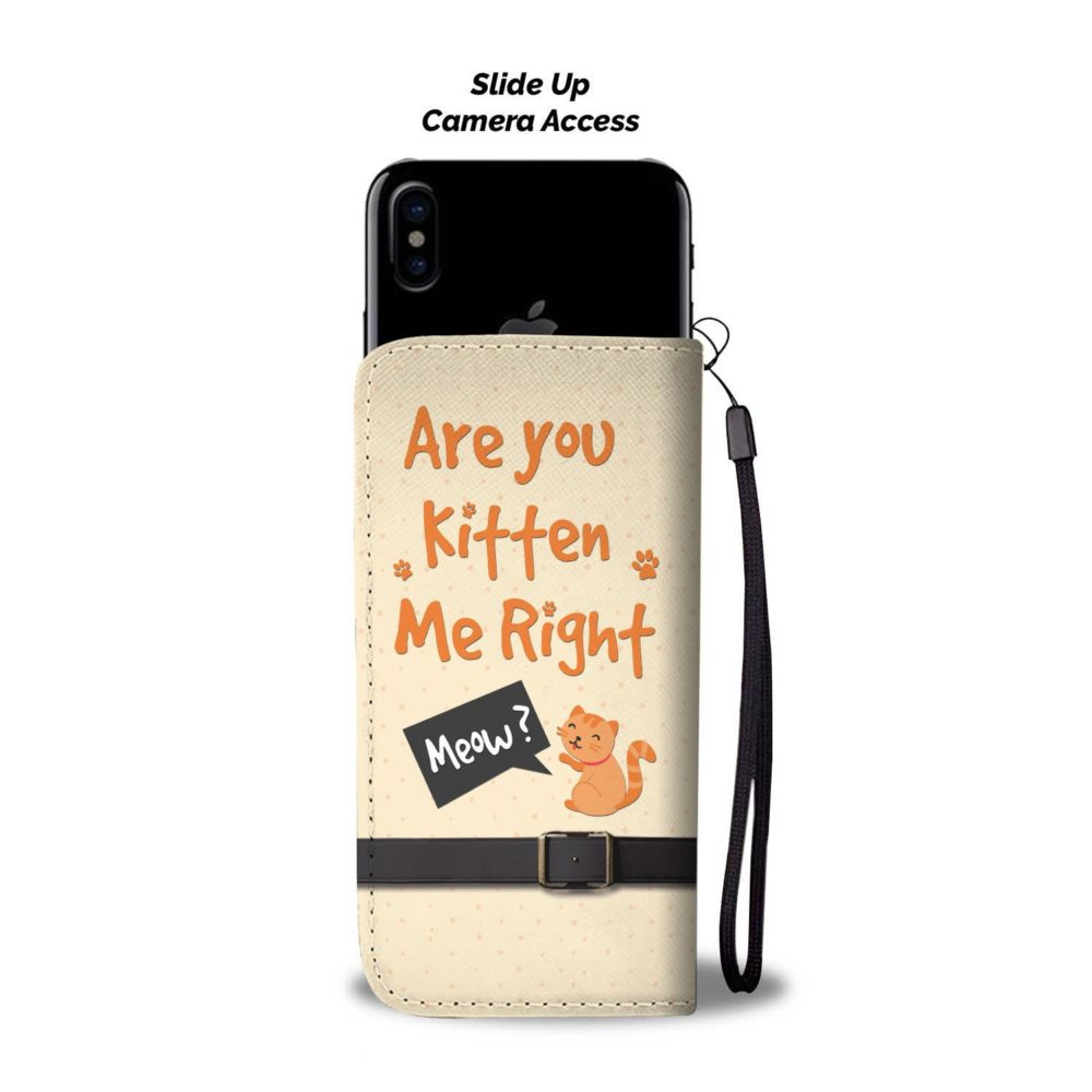 Are You Kitten Me Right Meow Funny Cat Wallet Case