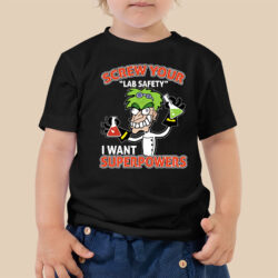 screw-your-lab-safety-i-want-superpowers-kids-youth-t-shirt12